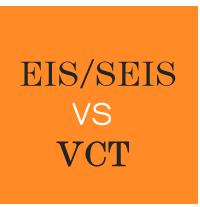 EIS/SEIS vs VCT